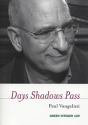 Cover of Paul Vangelisti's Days Shadows Pass